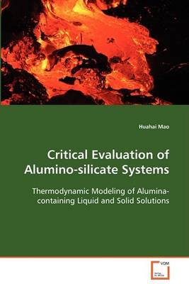 Critical Evaluation of Alumino-Silicate Systems