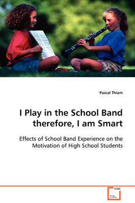 I Play in the School Band Therefore, I Am Smart