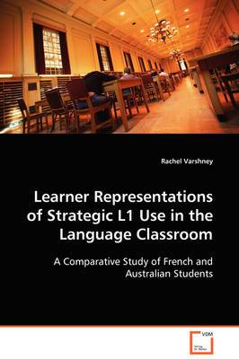 Learner Representations of Strategic L1 Use in the Language Classroom
