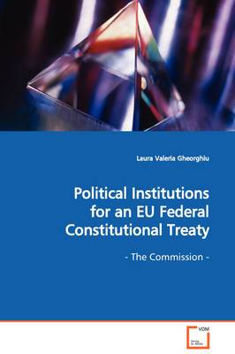 Political Institutions for an Eu Federal Constitutional Treaty - The Commission -