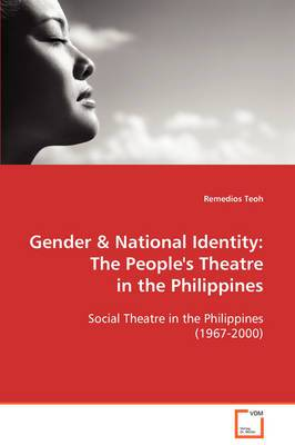 Gender & National Identity  : The People's Theatre in the Philippines
