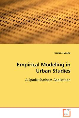 Empirical Modeling in Urban Studies