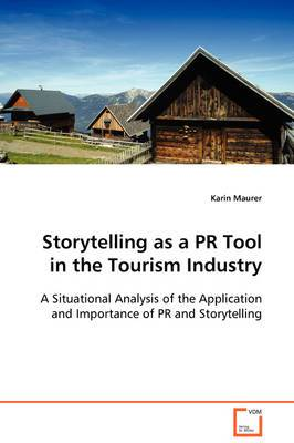Storytelling as a PR Tool in the Tourism Industry