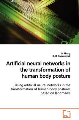 Artificial Neural Networks in the Transformation of Human Body Posture Using Artificial Neural Networks in the Transformation of Human Body Postures Based on Landmarks