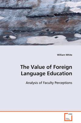 The Value of Foreign Language Education