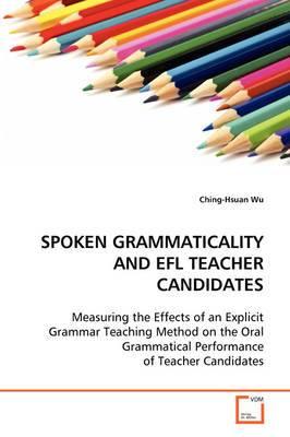 Spoken Grammaticality and Efl Teacher Candidates