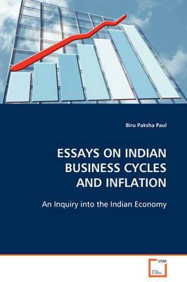 Essays on Indian Business Cycles and Inflation