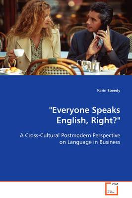 Everyone Speaks English, Right?