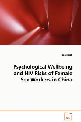 Psychological Wellbeing and HIV Risks of Female Sex Workers in China
