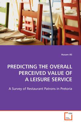 Predicting the Overall Perceived Value of a Leisure Service
