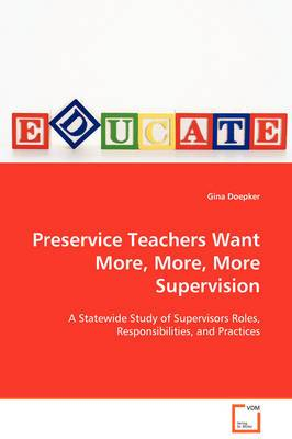 Preservice Teachers Want More, More, More Supervision