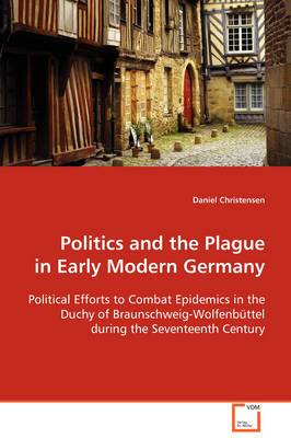 Politics and the Plague in Early Modern Germany