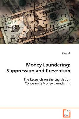 Money Laundering: Suppression and Prevention