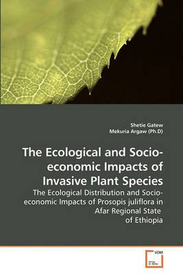The Ecological and Socio-Economic Impacts of Invasive Plant Species