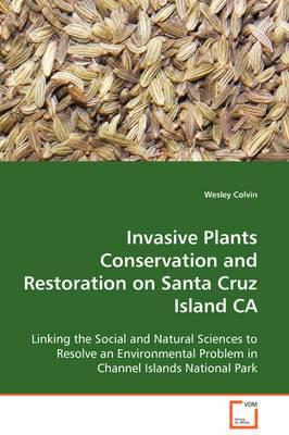 Invasive Plants Conservation and Restoration on Santa Cruz Island CA