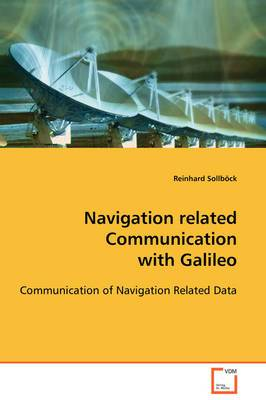 Navigation Related Communication with Galileo