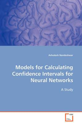 Models for Calculating Confidence Intervals for Neural Networks