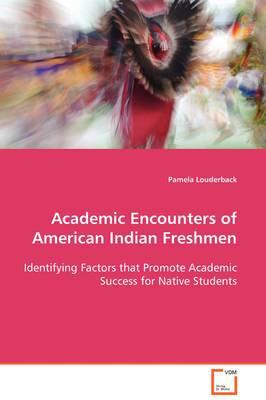 Academic Encounters of American Indian Freshmen