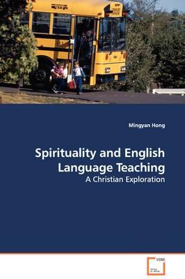 Spirituality and English Language Teaching - A Christian Exploration