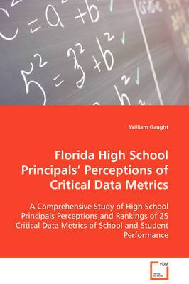 Florida High School Principals' Perceptions of Critical Data Metrics