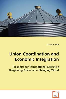 Union Coordination and Economic Integration