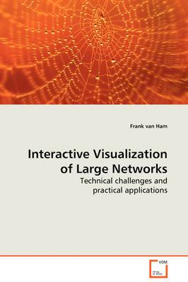 Interactive Visualization of Large Networks - Technical Challenges and Practical Applications