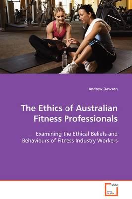 The Ethics of Australian Fitness Professionals
