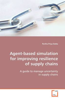 Agent-Based Simulation for Improving Resilience of Supply Chains