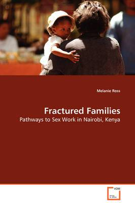 Fractured Families - Pathways to Sex Work in Nairobi, Kenya