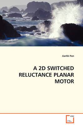 A 2D Switched Reluctance Planar Motor