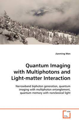Quantum Imaging with Multiphotons and Light-Matter Interaction