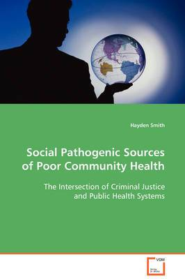 Social Pathogenic Sources of Poor Community Health