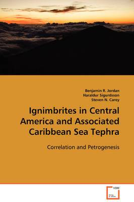 Ignimbrites in Central America and Associated Caribbean Sea Tephra