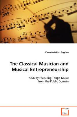 The Classical Musician and Musical Entrepreneurship