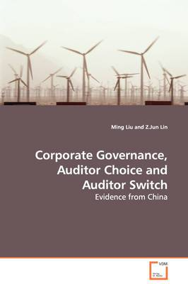 Corporate Governance, Auditor Choice and Auditor Switch - Evidence from China