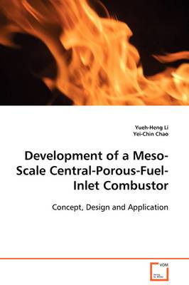 Development of a Meso-Scale Central-Porous-Fuel- Inlet Combustor