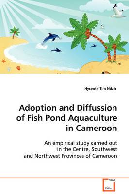 Adoption and Diffusion of Fish Pond Aquaculture in Cameroon