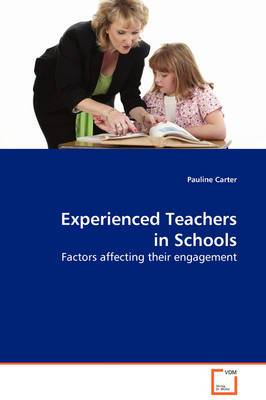 Experienced Teachers in Schools - Factors Affecting Their Engagement
