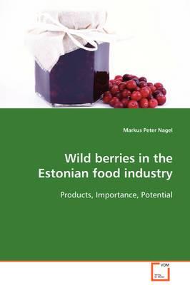 Wild Berries in the Estonian Food Industry