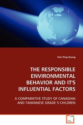 The Responsible Environmental Behavior and Its Influental Factors
