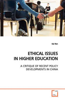 Ethical Issues in Higher Education a Critique of Recent Policy Developments in China
