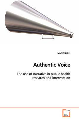 Authentic Voice the Use of Narrative in Public Health Research and Intervention