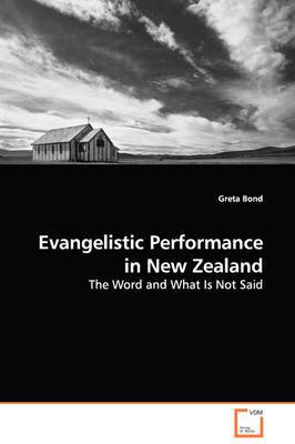 Evangelistic Performance in New Zealand - The Word and What Is Not Said