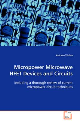 Micropower Microwave Hfet Devices and Circuits