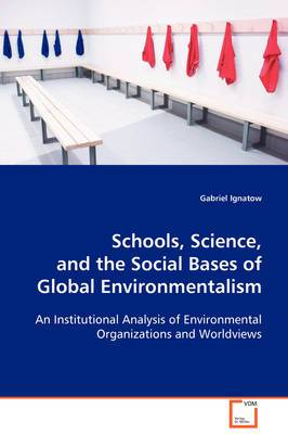 Schools, Science, and the Social Bases of Global Environmentalism