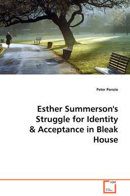 Esther Summerson's Struggle for Identity & Acceptance in Bleak House