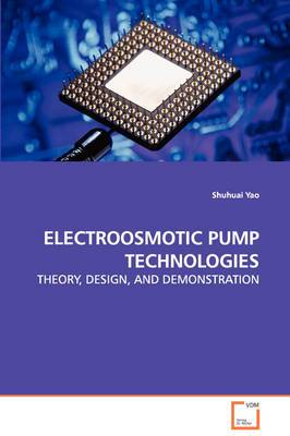 Electroosmotic Pump Technologies - Theory, Design, and Demonstration