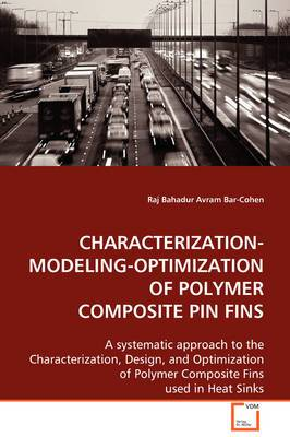 Characterization-Modeling-Optimization of Polymer Composite Pin Fins