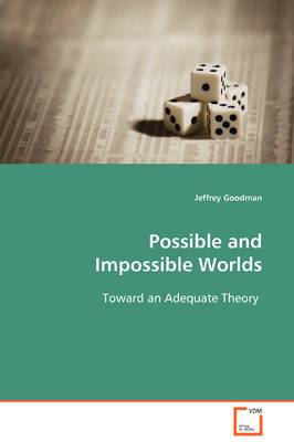 Possible and Impossible Worlds