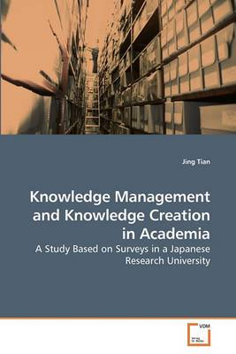 Knowledge Management and Knowledge Creation in Academia